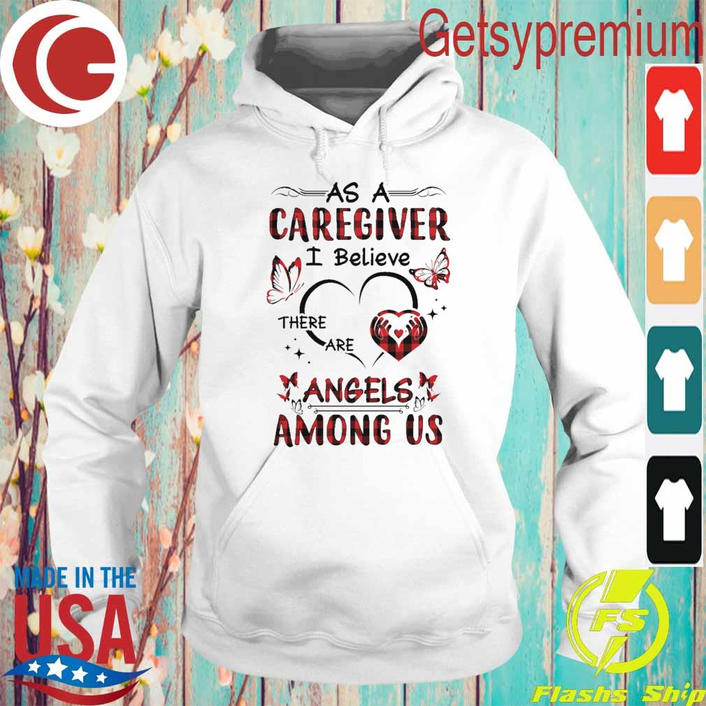 As a Caregiver I believe there are Angels Among Us heart s Hoodie