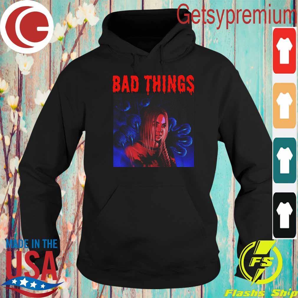 Bad Things s Hoodie