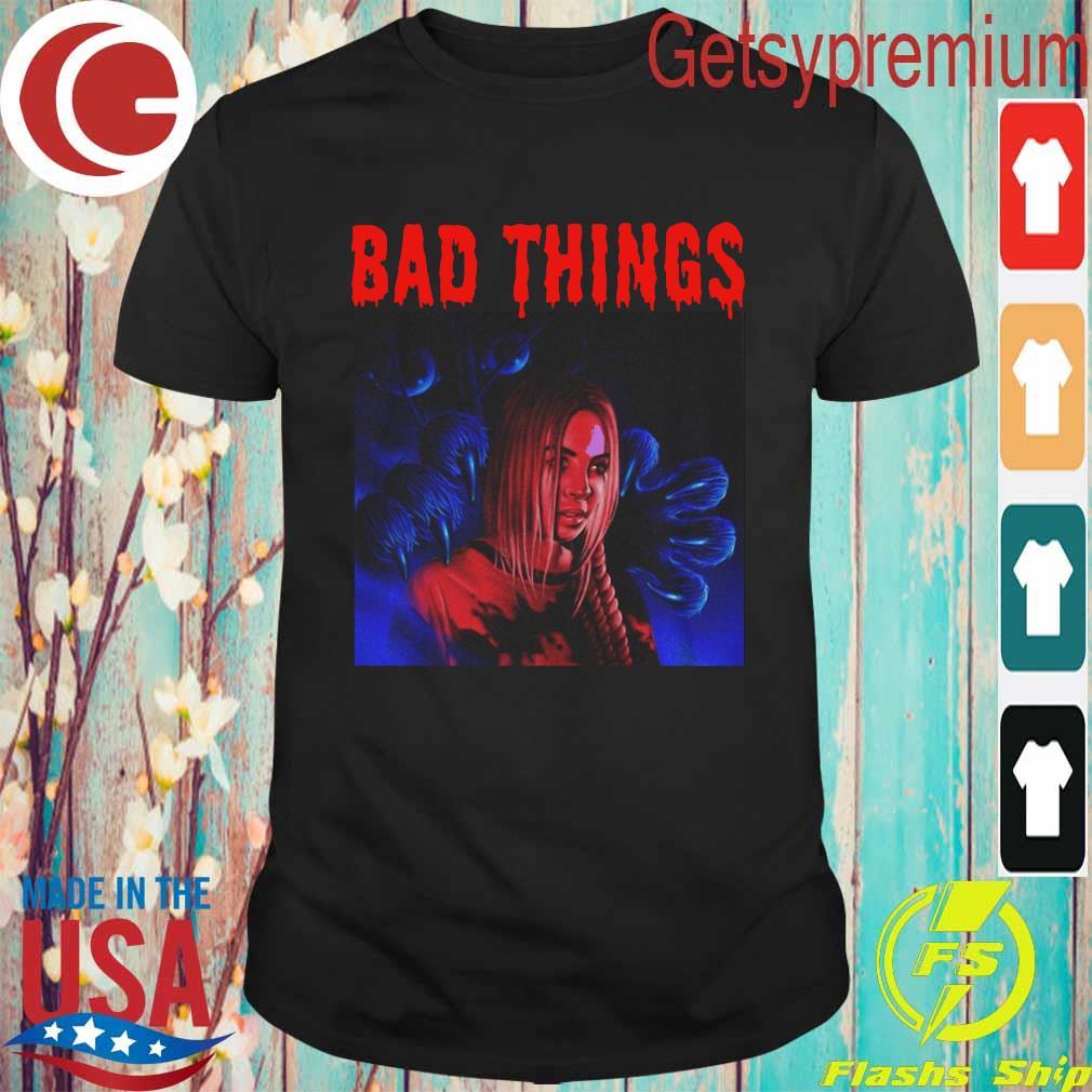 Bad Things shirt