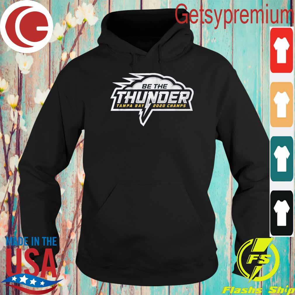 Be the Thunder Tampa Bay Lightning 2020 Champs s Hoodie