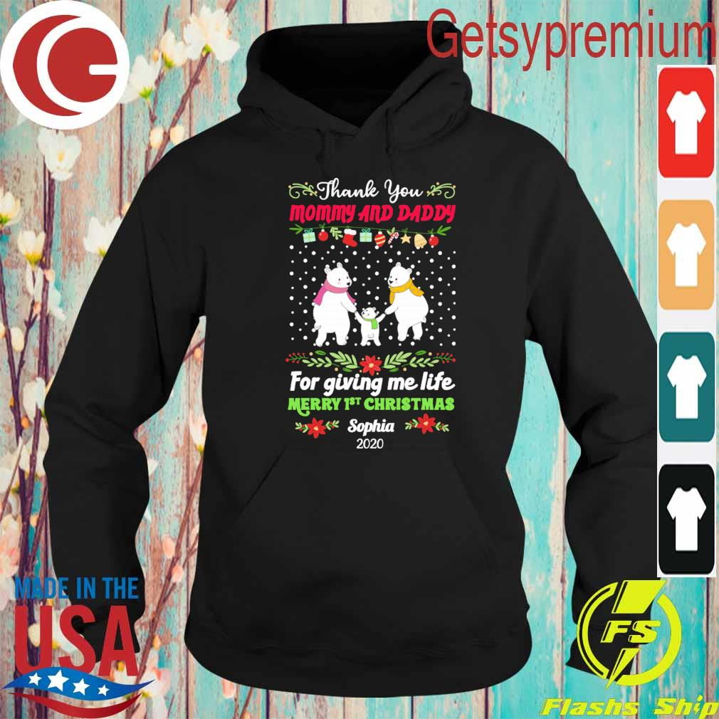 Bear Thank You Mommy and Daddy for giving me life Merry 1st Christmas Sophia 2020 s Hoodie