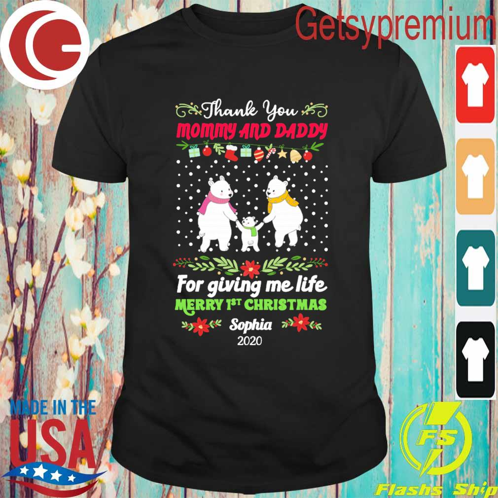 Bear Thank You Mommy and Daddy for giving me life Merry 1st Christmas Sophia 2020 shirt