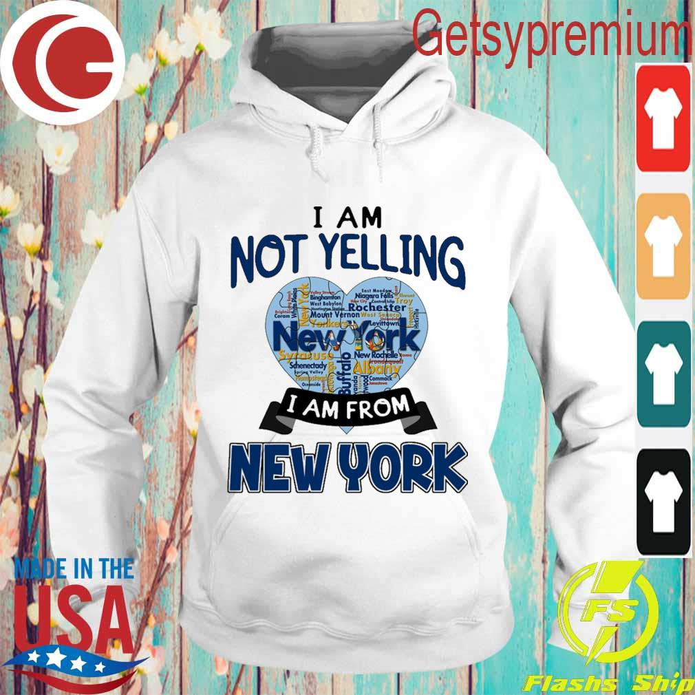 I am not Yelling I am from New York heart s Hoodie