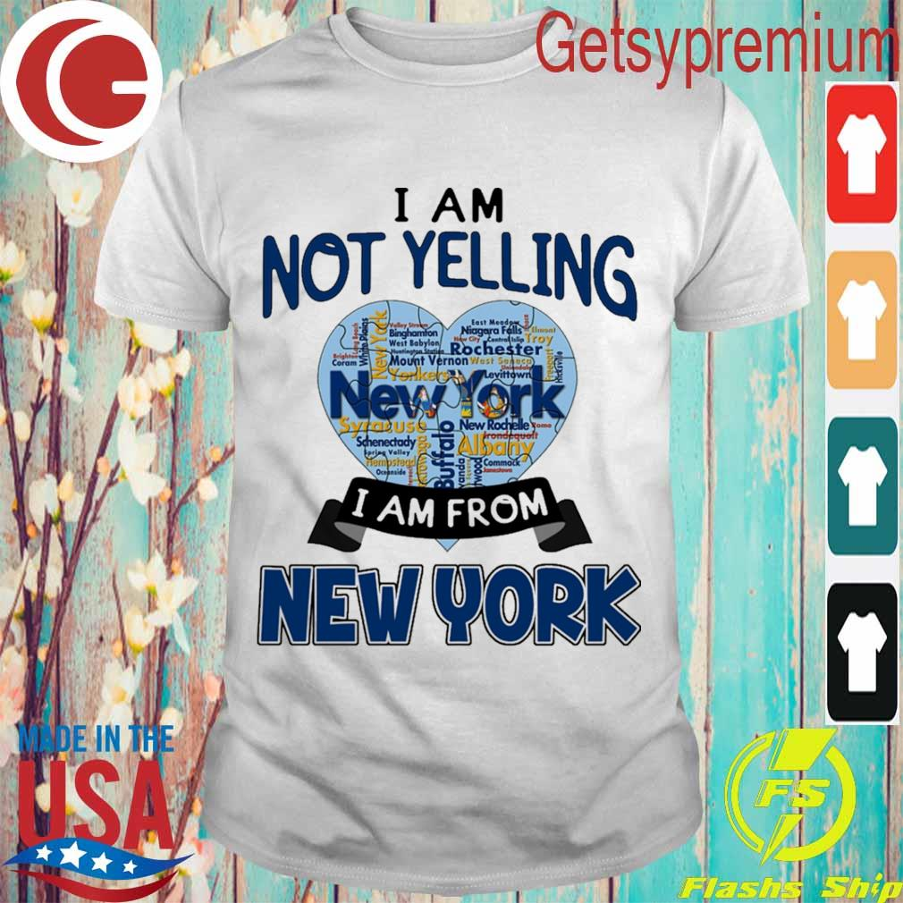 I am not Yelling I am from New York heart shirt