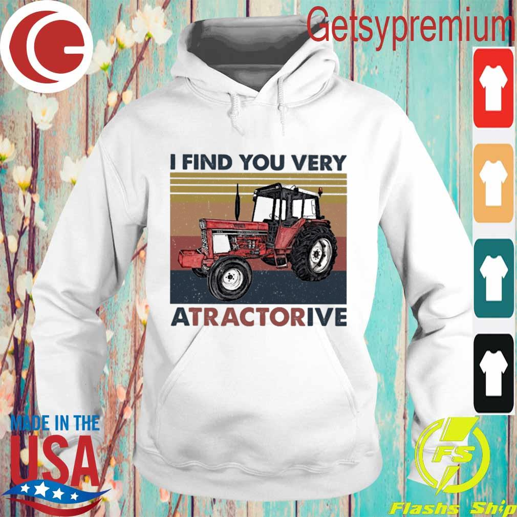 I find You very Attractive vintage s Hoodie