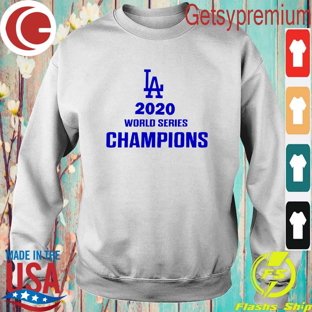 La 2020 World Series Champions Shirt Sweatshirt