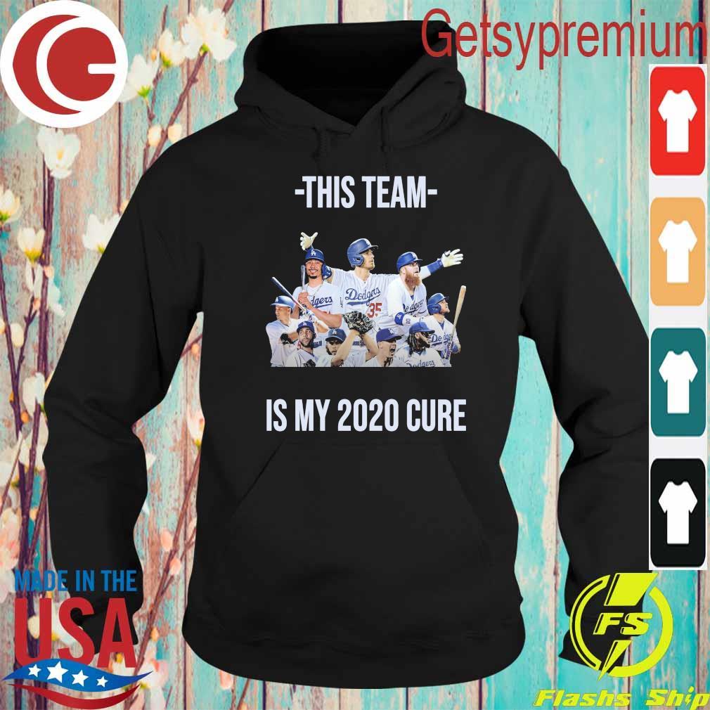 Los Angeles Dodgers this Team is My 2020 cure s Hoodie