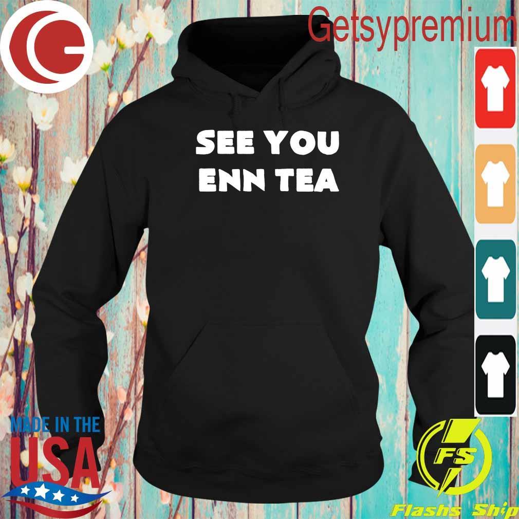 See You enn Tea s Hoodie