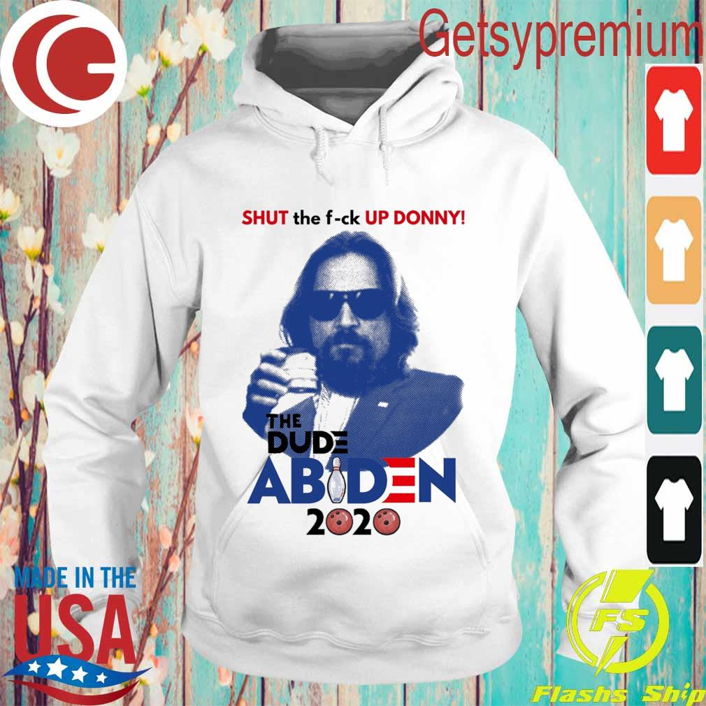 Shut the fuck up Donny the Dude Abiden 2020 bowling s Hoodie