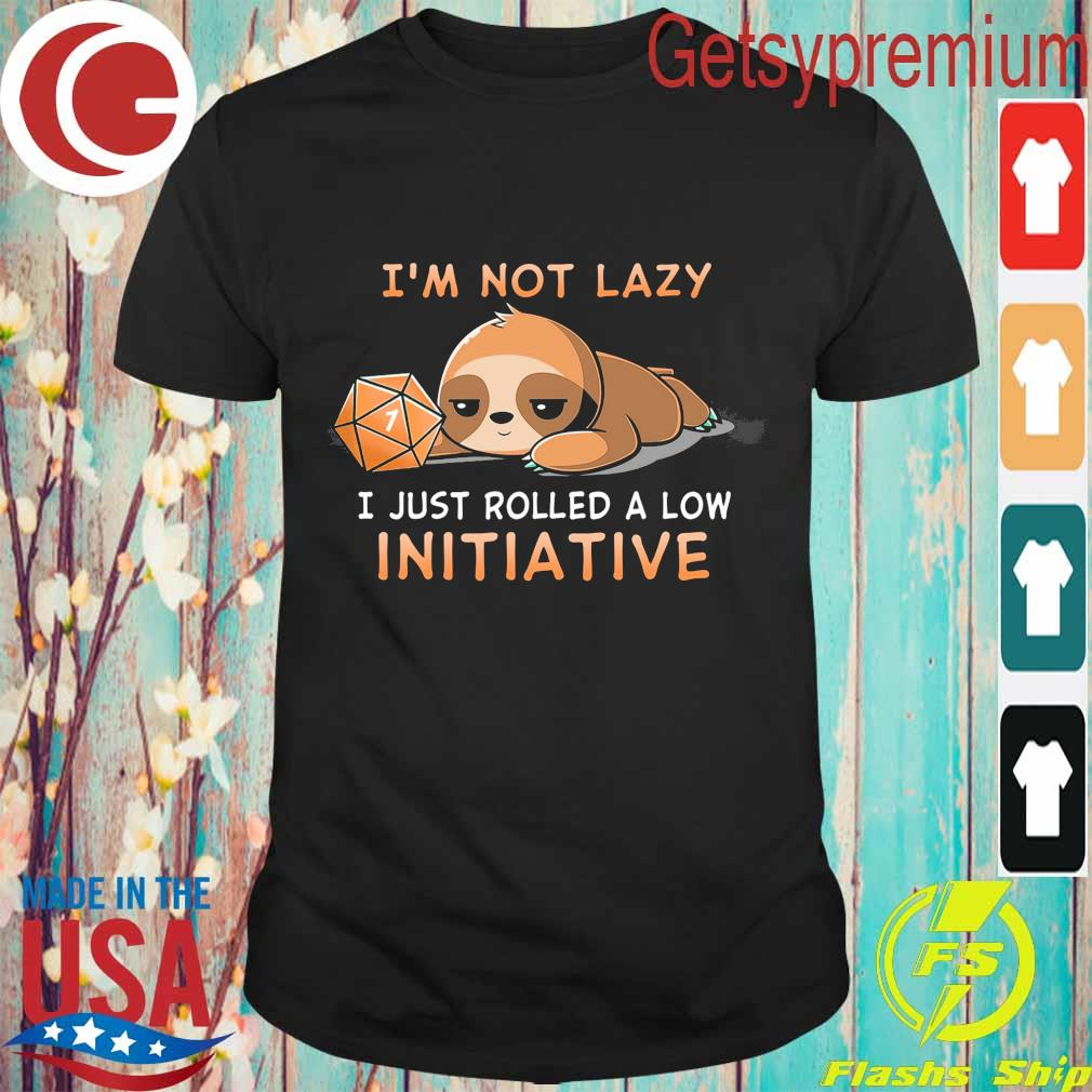 Sloth Dungeon I'm not lazy I just rolled a low Initiative shirt