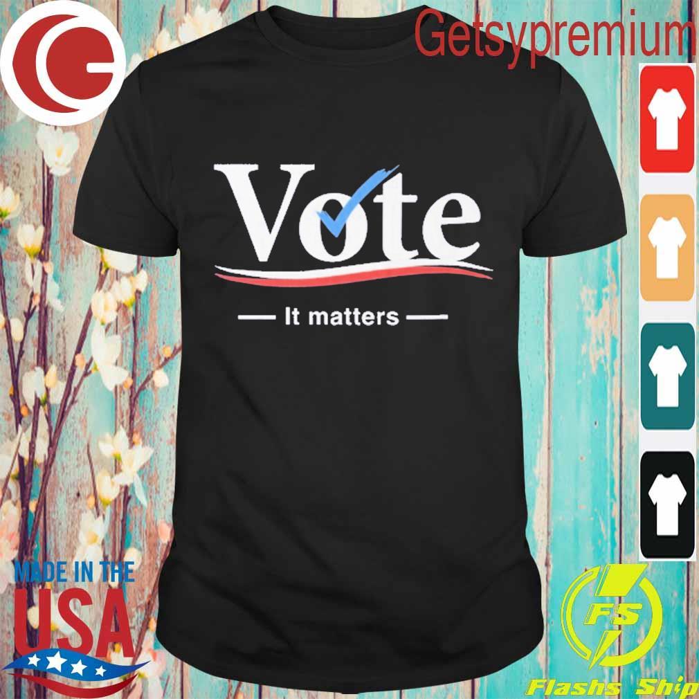 Vote it matters America shirt