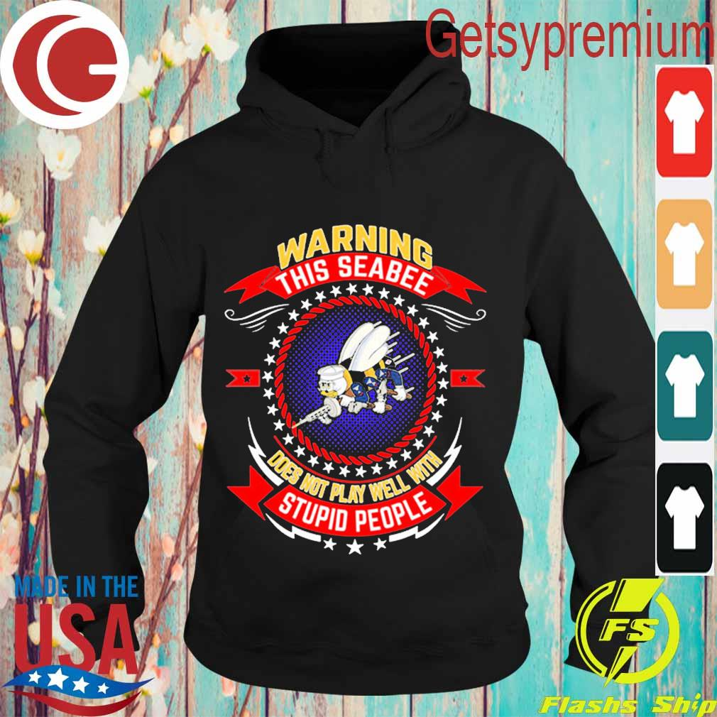 Warning this Seabee does not play well with stupid people s Hoodie