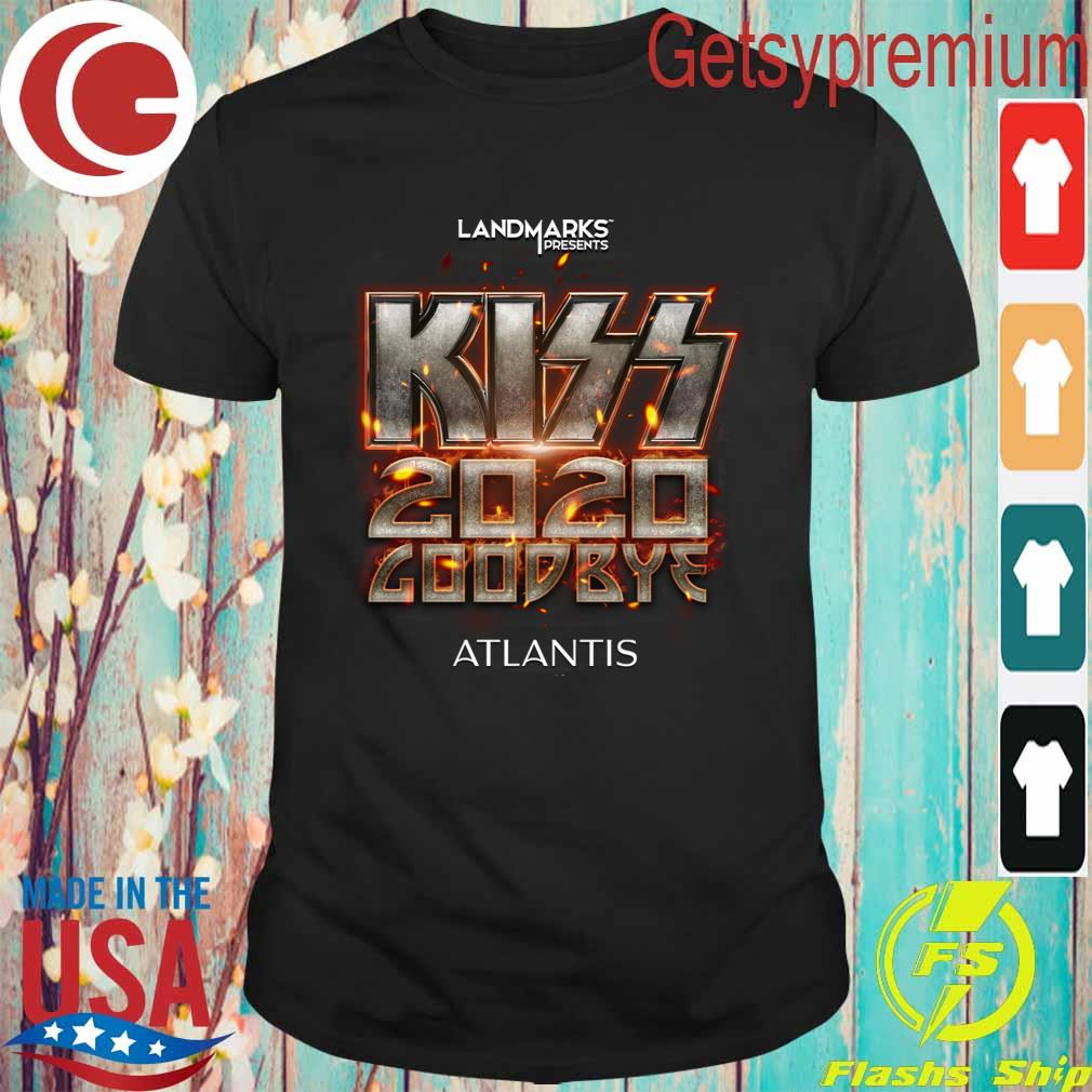 Kiss band 2020 goodbye Atlantis LandMarks Presents shirt