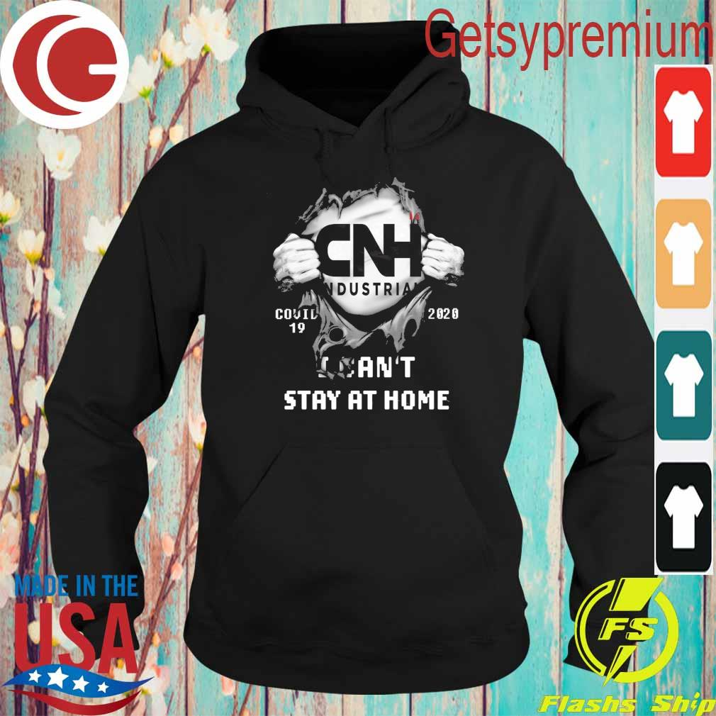 Blood inside me CNH Industrial Covid 19 2020 I can't stay at home s Hoodie