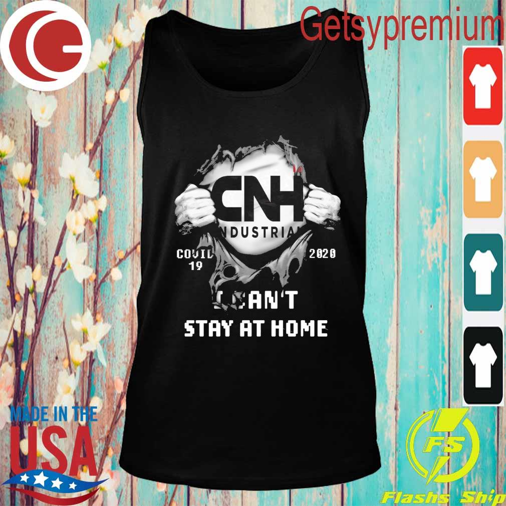 Blood inside me CNH Industrial Covid 19 2020 I can't stay at home s Tank top