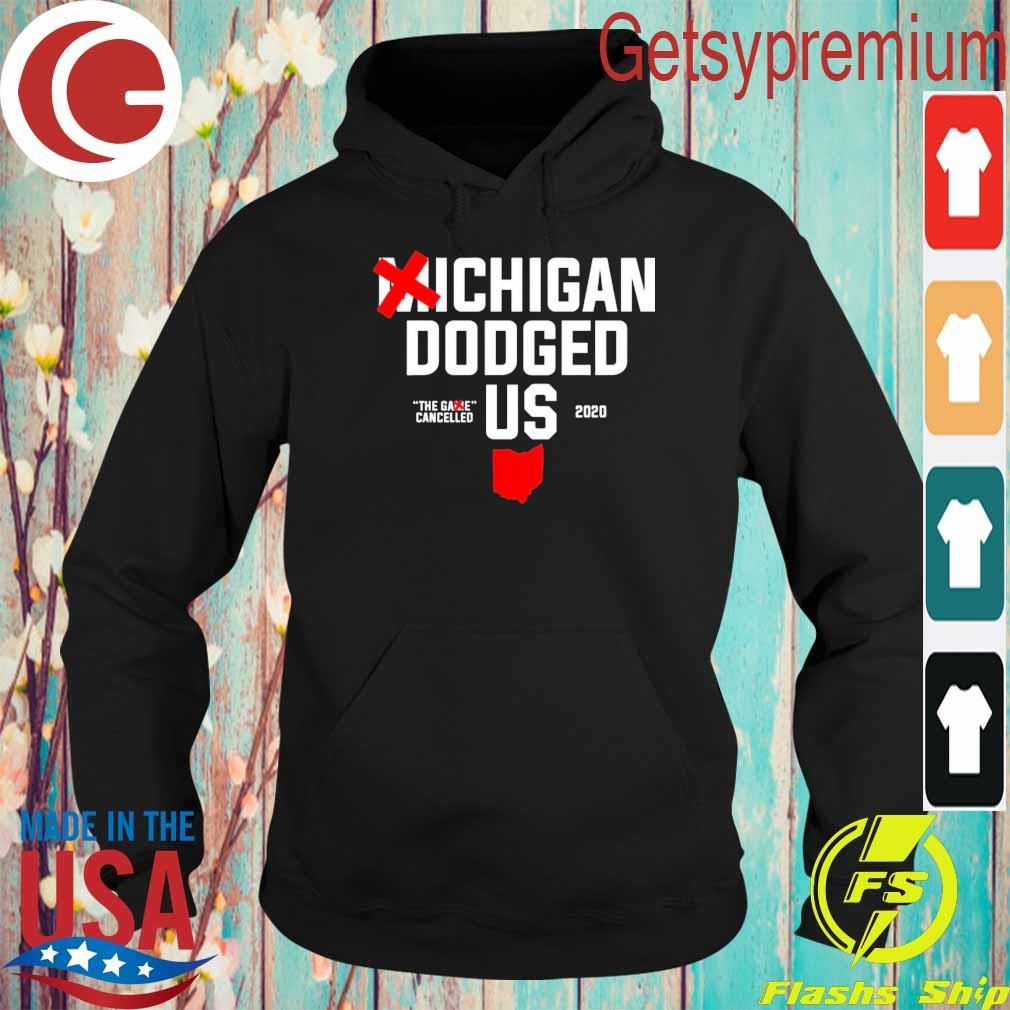 Michigan Dodged Us 2020 Shirt Hoodie