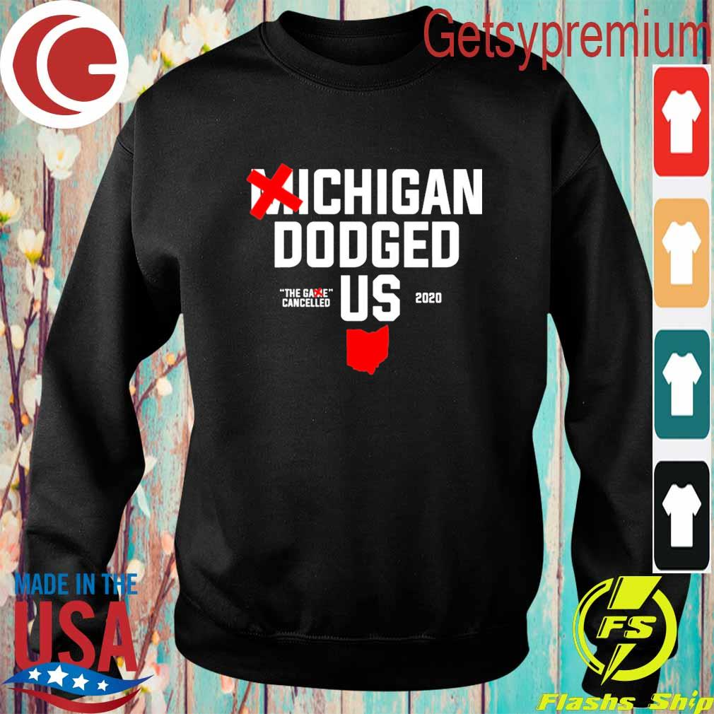 Michigan Dodged Us 2020 Shirt Sweatshirt