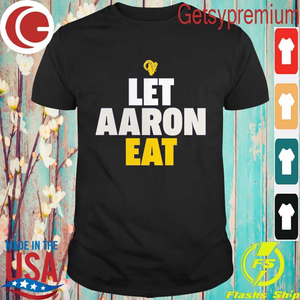 Aaron Donald Los Angeles Rams Let Aaron Eat shirt