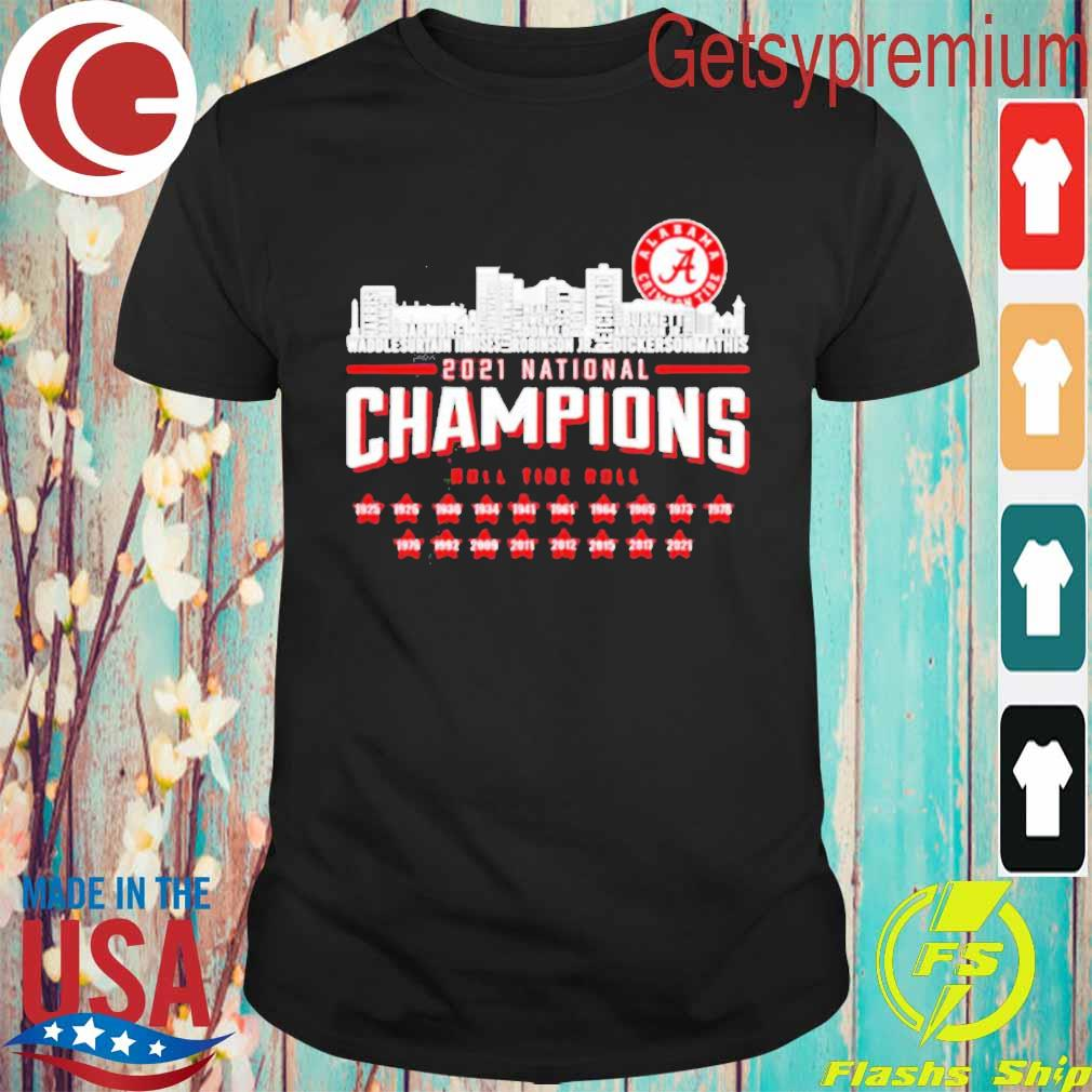 Alabama Crimson Tide 2021 national Champions roll tide roll 1925 2021 shirt