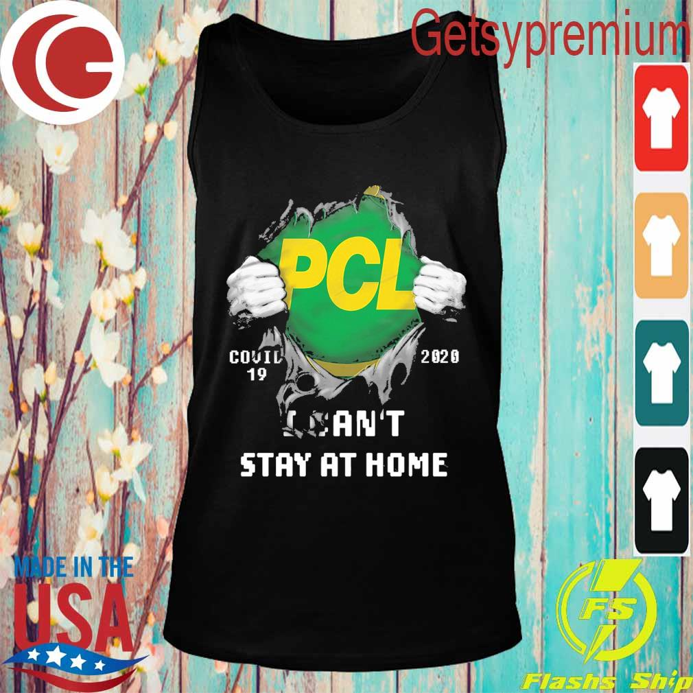 Blood inside me PCL Construction Covid 19 2020 I can't stay at home s Tank top