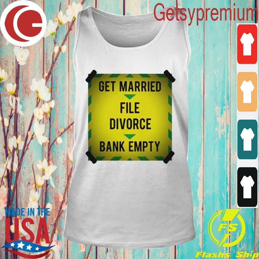 Get Married file divorce bank empty s Tank Top