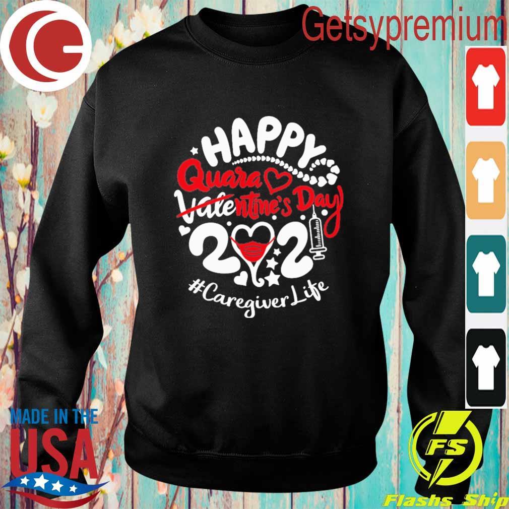 Happy quarantined Valentine's Day 2021 #Caregiver Life s Sweatshirt
