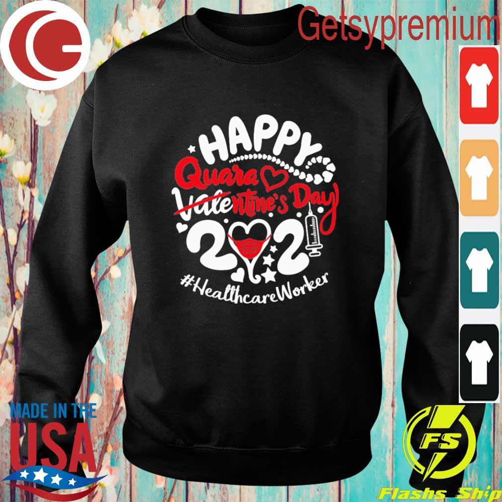 Happy quarantined Valentine's Day 2021 #Healthcare Worker s Sweatshirt