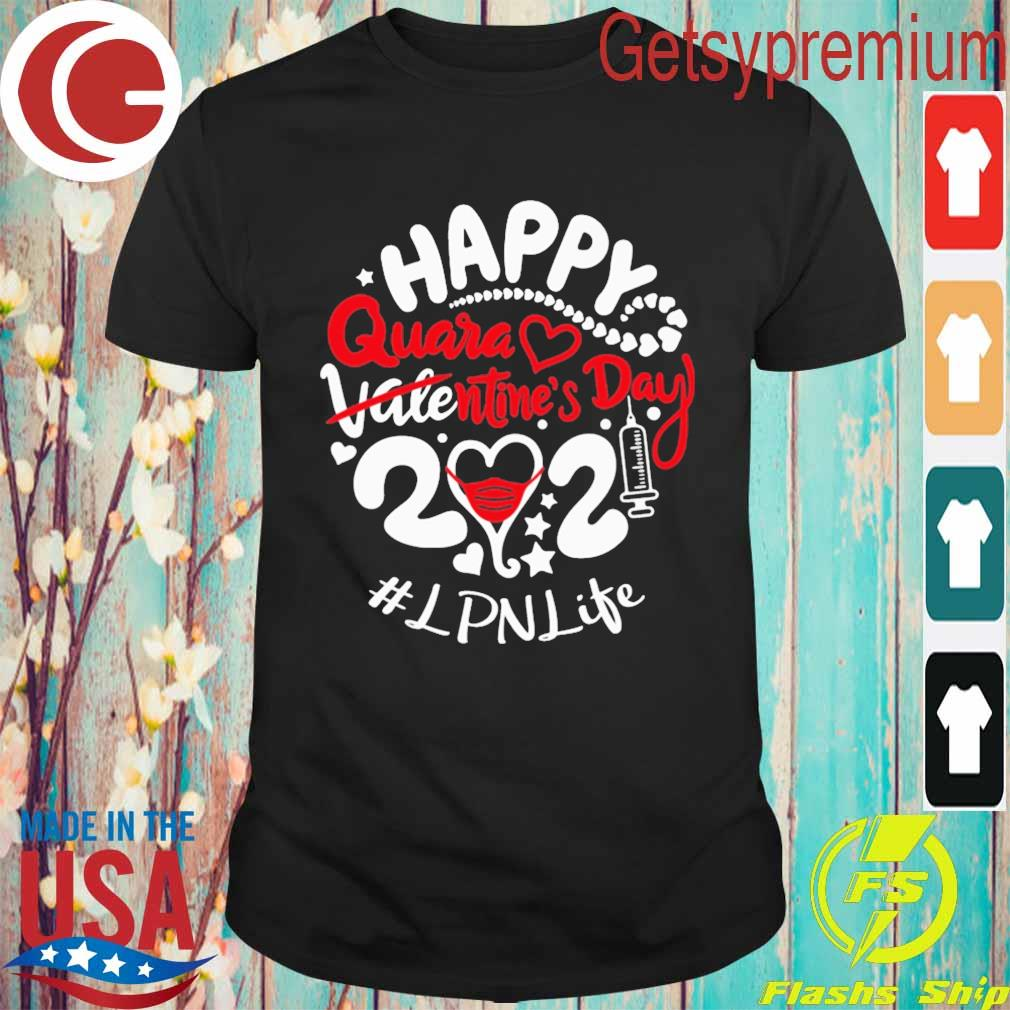 Happy quarantined Valentine's Day 2021 #LPN Life shirt