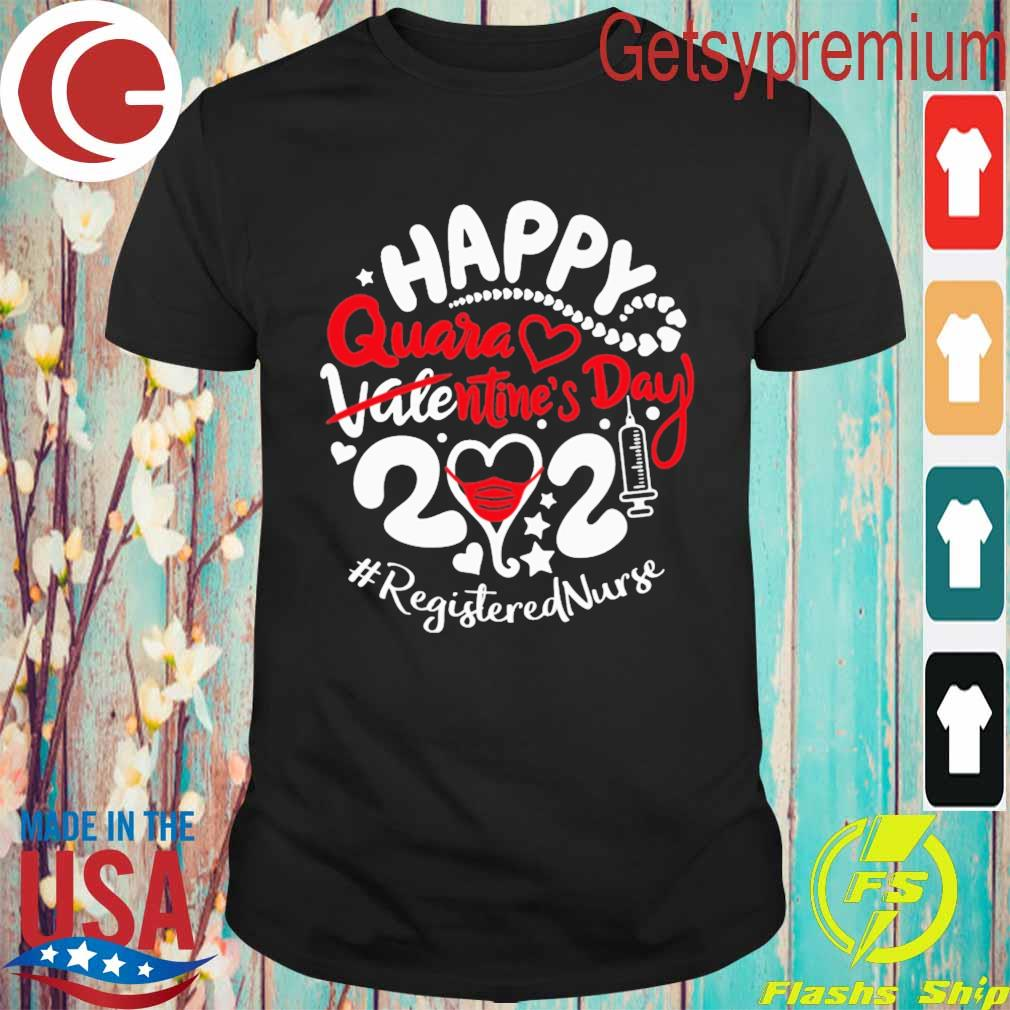 Happy quarantined Valentine's Day 2021 #Registered Nurse shirt