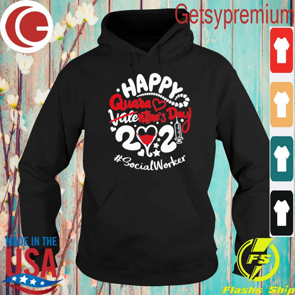 Happy quarantined Valentine's Day 2021 #Social Worker s Hoodie
