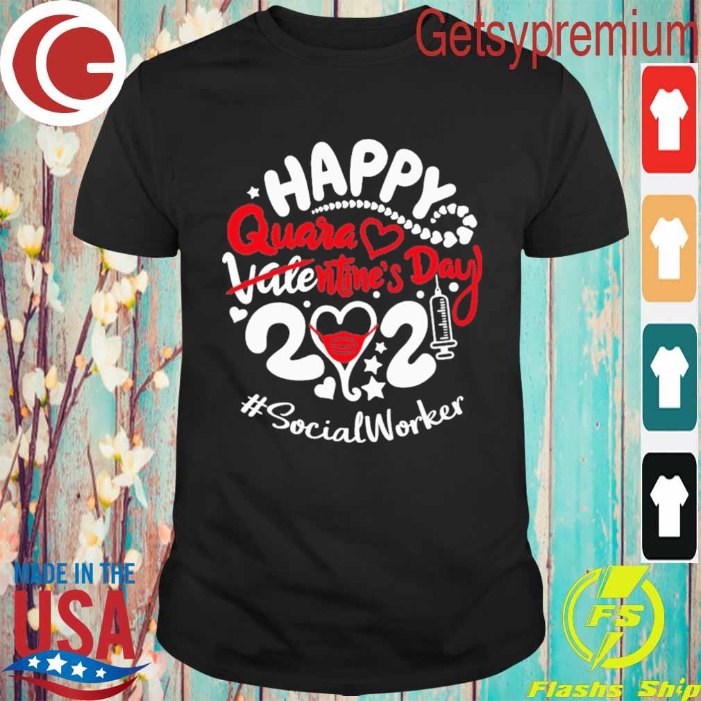 Happy quarantined Valentine's Day 2021 #Social Worker shirt