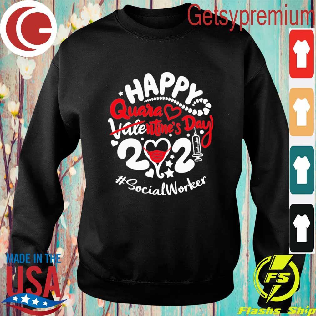 Happy quarantined Valentine's Day 2021 #Social Worker s Sweatshirt
