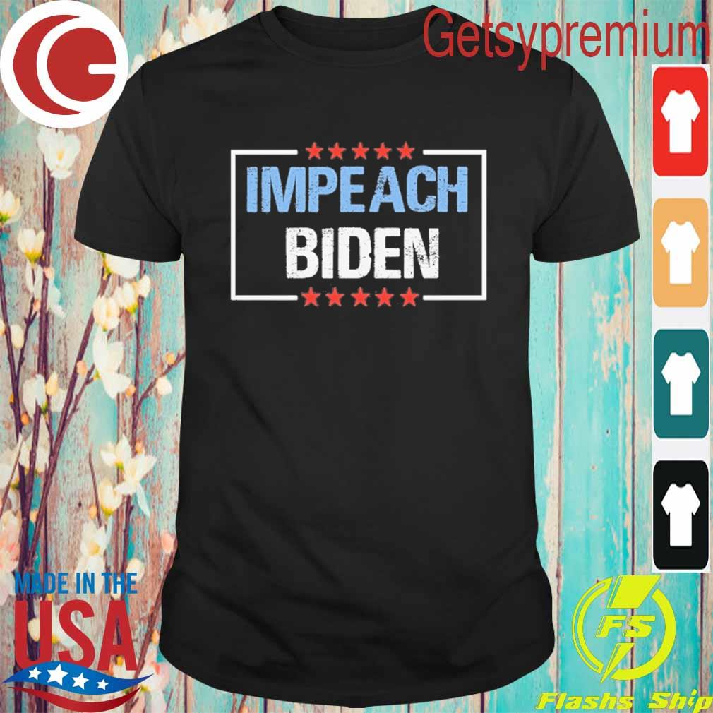 Impeach Biden President 2021 shirt