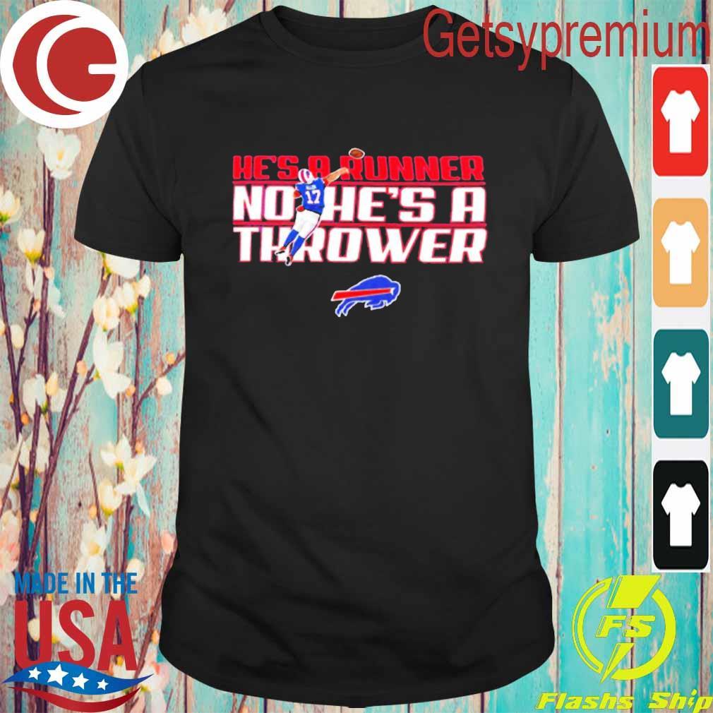 Josh Allen Buffalo Bills He's a Runner No He's a Thrower tee shirt