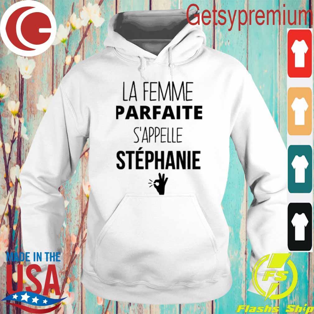 Official Le Femme Parfaite S'appelle Stephanie s Hoodie