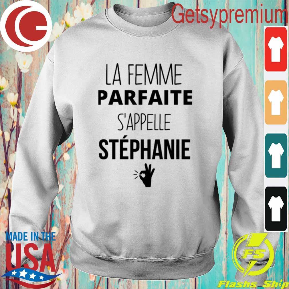 Official Le Femme Parfaite S'appelle Stephanie s Sweatshirt