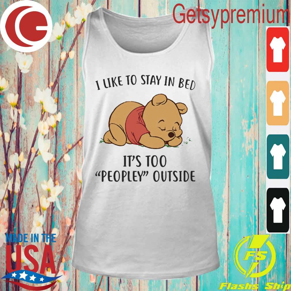 Official Pooh I like to stay in bed It's too peopley outside s Tank Top