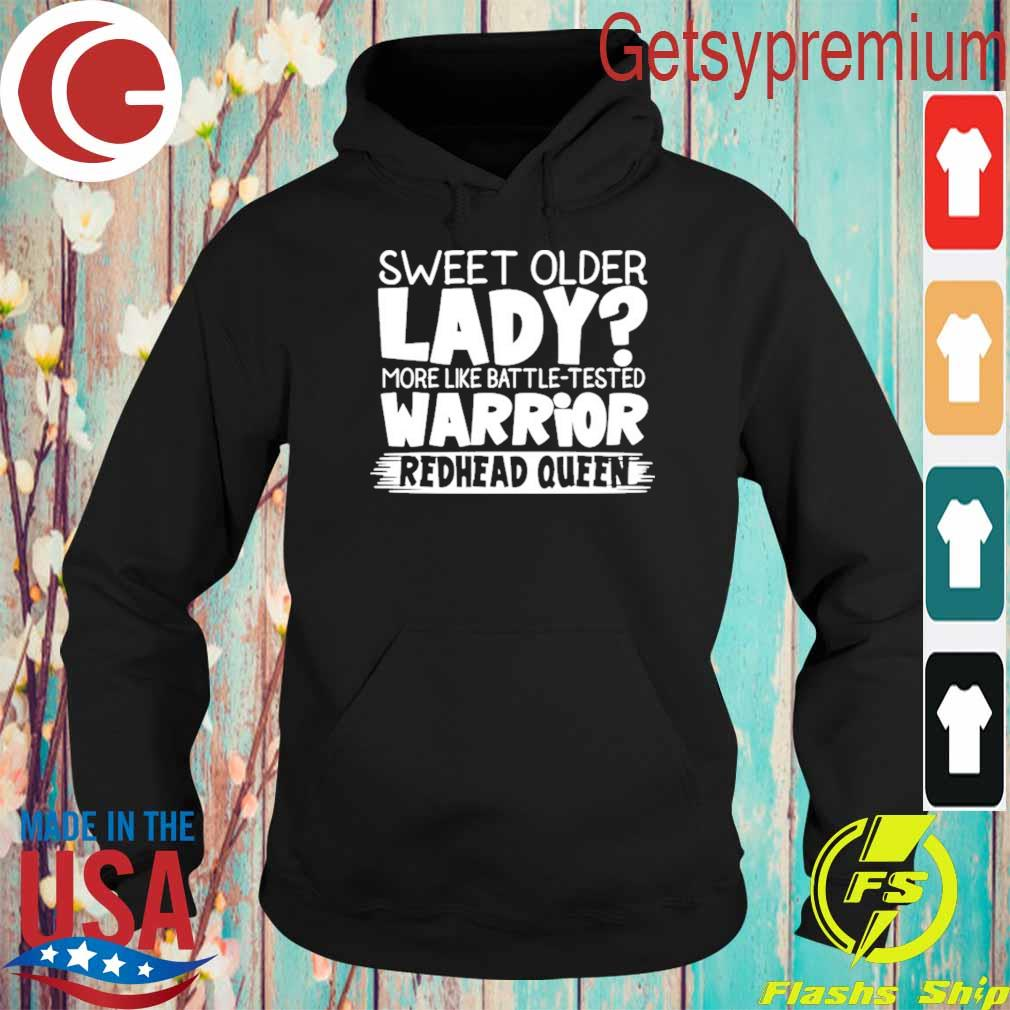 Official sweet older lady more like battle tested warrior redhead queen 2021 t-s Hoodie