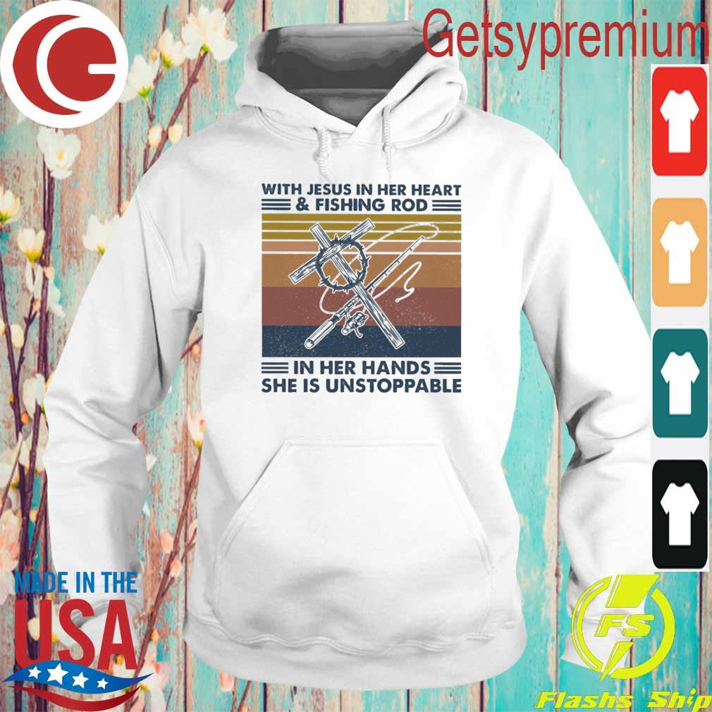 With Jesus in her heart and fishing rod in her hands she is unstoppable vintage s Hoodie